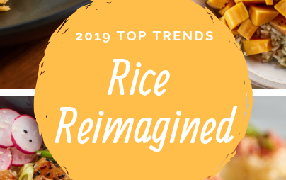 """Collage with four colorful rice dishes, gold circle in the center of the photographs with text """"2019 Top Trends, Rice Reimagined"""""""