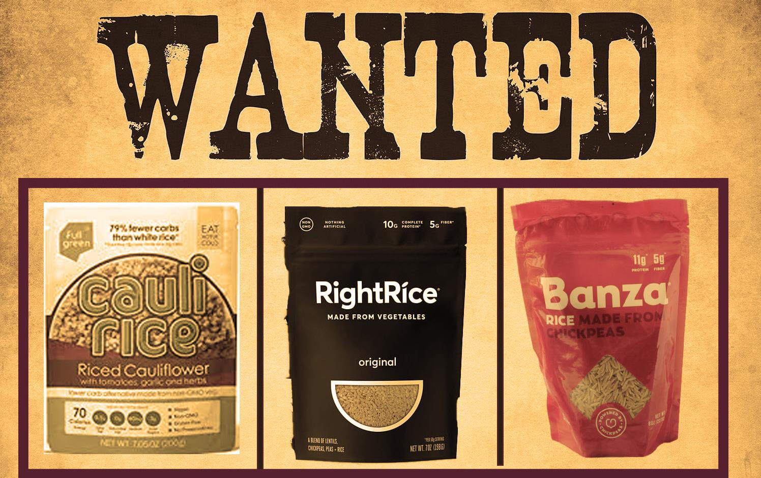 "Wanted Poster with rice pretenders CauliRice, RightRice and Banza ""for impersonating real, healthy, sustainable U.S. grown rice"""