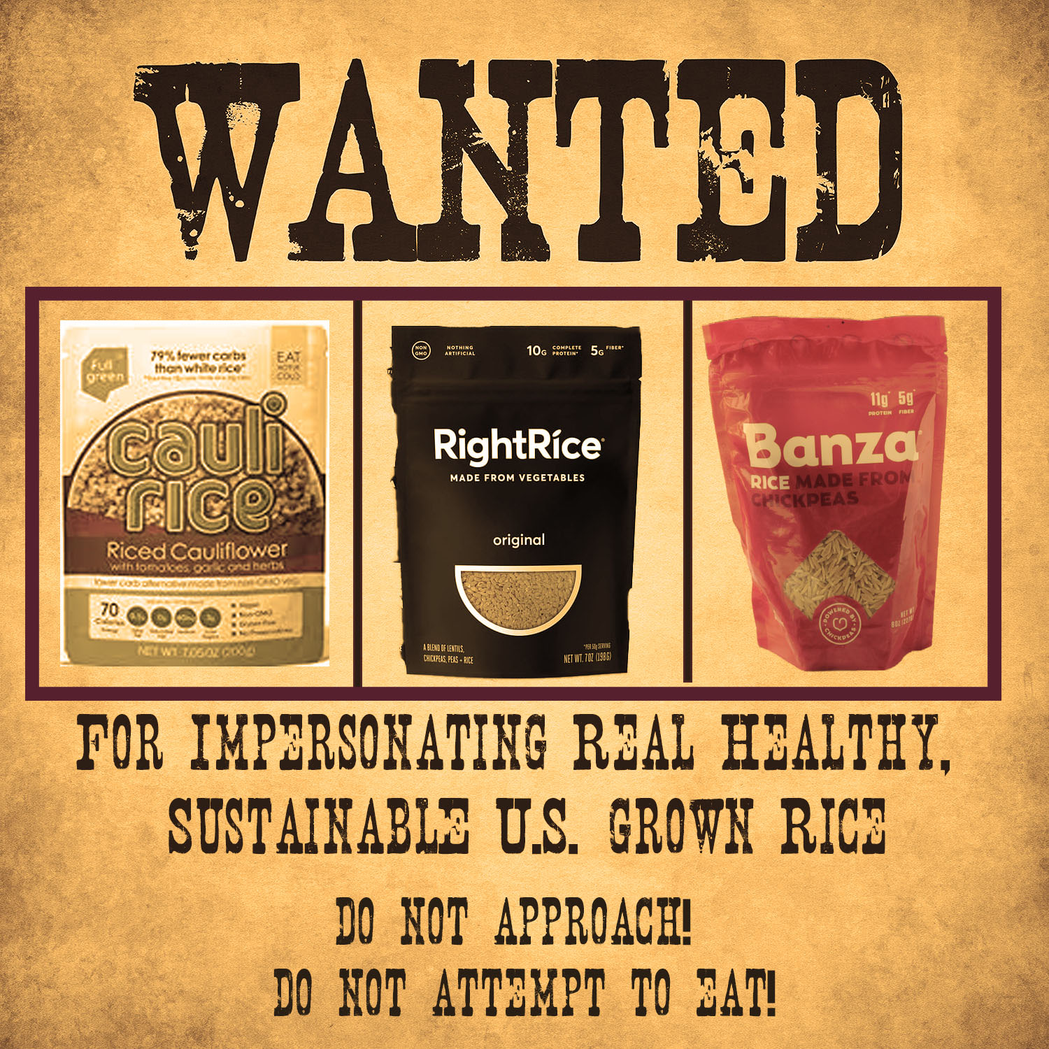 """Wanted Poster with rice pretenders CauliRice, RightRice and Banza """"for impersonating real, healthy, sustainable U.S. grown rice"""""""