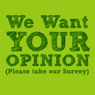 We Want Your Opinion sign to encourage people to Take-Our-Website Survey